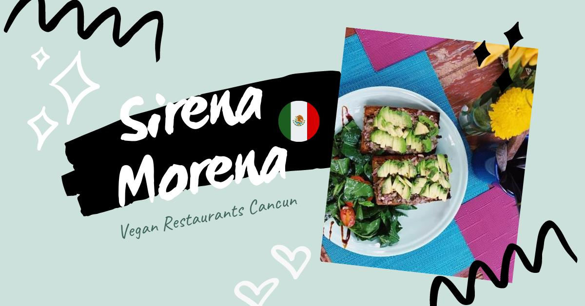 Sirena Morena Cancun Vegan Restaurant Review