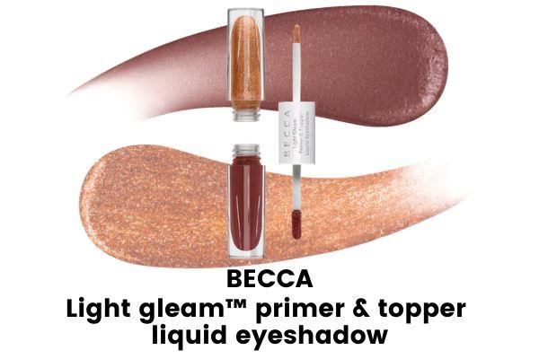 becca light gleam primer & topper liquid eyeshadow