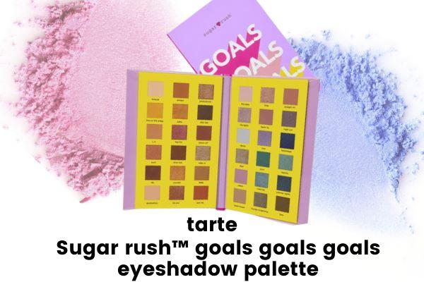 tarte sugar rush goals goals goals eyeshadow palette