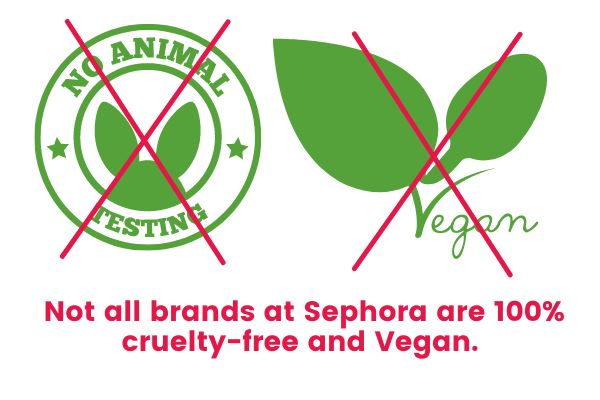 not all brands at sephora are 100% cruelty-free and vegan