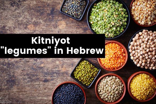 kitniyot legumes