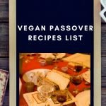The Ultimate Vegan Passover Recipes List